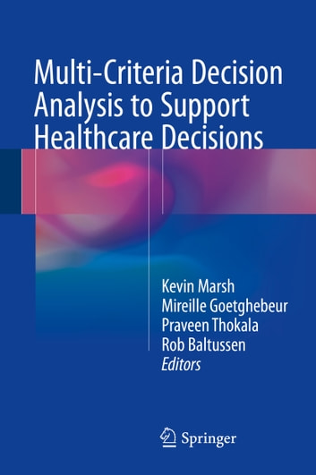 Multi-Criteria Decision Analysis to Support Healthcare Decisions ebook by