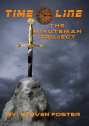 Timeline: The Minuteman Project ebook by Steven Foster