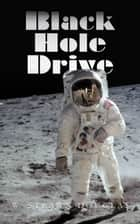 Black Hole Drive ebook by W. Strawn Douglas, Sheryl M. Snitkin