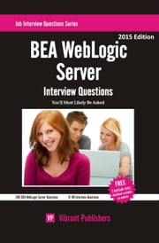 BEA WebLogic Server Interview Questions You'll Most Likely Be Asked ebook by Vibrant Publishers