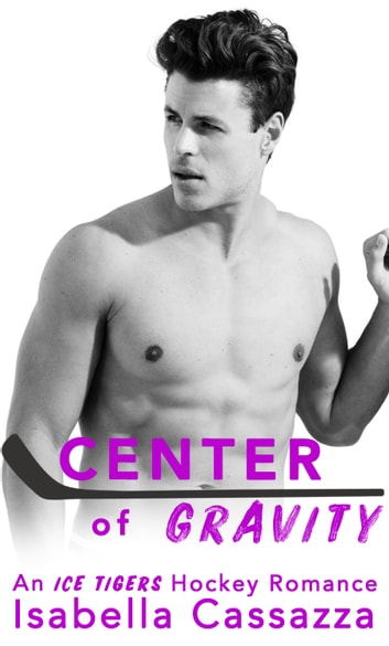 Center of Gravity - A Standalone Enemies-to-Lovers Sports Romance ebook by Isabella Cassazza