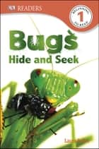 DK Readers L1: Bugs Hide and Seek ebook by Laura Buller