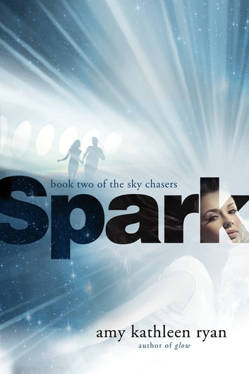 Spark - Book Two of the Sky Chasers ebook by Amy Kathleen Ryan