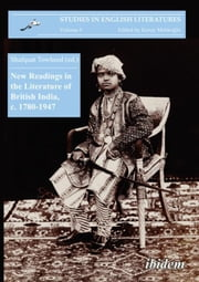 New Readings in the Literature of British India, c. 1780-1947 ebook by Towheed, Shafquat