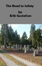 The Road to Safety ebook by Erik Gustafson