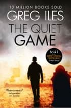 The Quiet Game 電子書 by Greg Iles