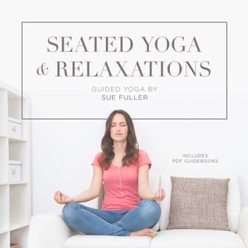 Seated Yoga and Relaxations audiobook by Sue Fuller