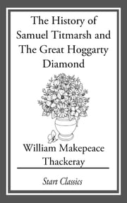 The History of Samuel Titmarsh and Th ebook by William Makepeace Thackeray