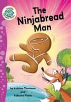 The Ninjabread Man ebook by Katrina  Charman