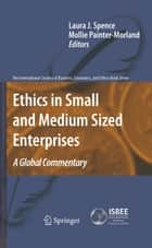Ethics in Small and Medium Sized Enterprises ebook by Laura Spence,Mollie Painter-Morland