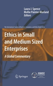 Ethics in Small and Medium Sized Enterprises - A Global Commentary ebook by Laura Spence,Mollie Painter-Morland