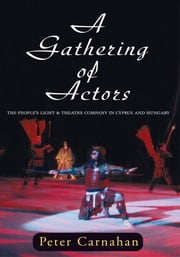 A Gathering of Actors ebook by Peter Carnahan