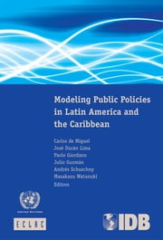 Modeling Public Policies in Latin America and the Caribbean ebook by United Nations,Economic Commission for Latin America and the Caribbean (ECLAC)
