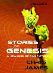 Stories of Genesis, Vol. 3 ebook by Chris James