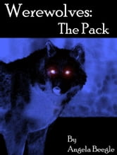 Werewolves: The Pack ebook by Angela Beegle