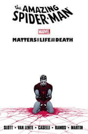 Spider-Man: Matters of Life and Death ebook by Dan Slott,Fred Van Lente,Stefano Caselli