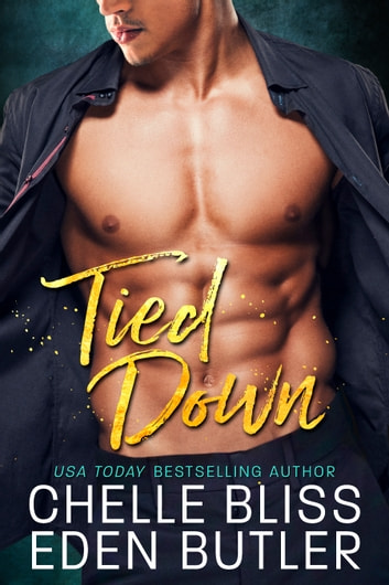 Tied Down ebook by Chelle Bliss,Eden Butler