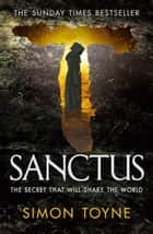 Sanctus ebook by Simon Toyne