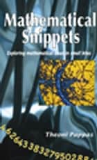 Mathematical Snippets ebook by Theoni Pappas