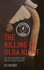 The Killing of Olga Klimt - An Antonia Darcy and Major Payne Mystery ebook by R T Raichev