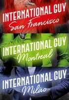 International Guy: Milão, San Francisco, Montreal (Vol. 2) ebook by Audrey Carlan