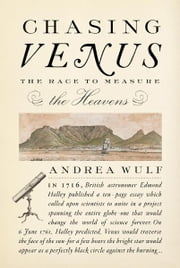 Chasing Venus - The Race to Measure the Heavens ebook by Andrea Wulf