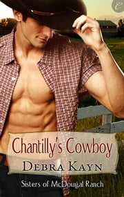 Chantilly's Cowboy ebook by Debra Kayn