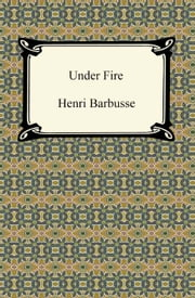 Under Fire ebook by Henri Barbusse