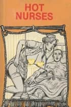 Hot Nurses - Erotic Novel ebook by Sand Wayne