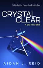 Crystal Clear ebook by Aidan J. Reid