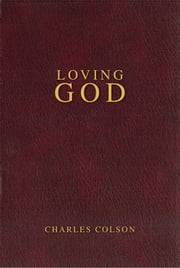 Loving God ebook by Charles W. Colson