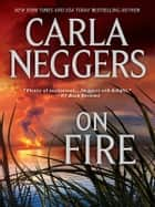 On Fire ebook by Carla Neggers