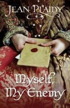 Myself, My Enemy - (Queen of England Series) ebook by