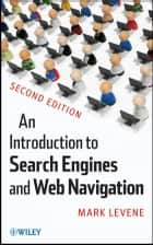 An Introduction to Search Engines and Web Navigation ebook by Mark Levene