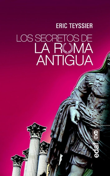 Los secretos de la antigua Roma ebook by Eric Teyssier