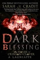 Dark Blessing: The Landry Triplets - A Crimson & Clover Lagniappe ebook by Sarah M. Cradit