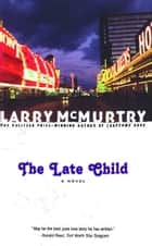 The Late Child ebook by Larry McMurtry