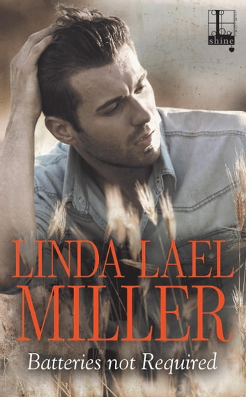 Batteries Not Required ebook by Linda Lael Miller