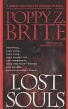 Lost Souls ebook by Poppy Brite