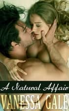 A Natural Affair ebook by Vanessa Gale