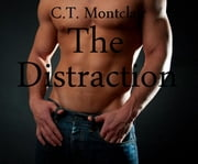 The Distraction - My Best Friend's Daughter ebook by C.T. Montclair