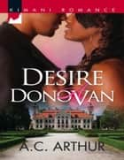 Desire a Donovan (Mills & Boon Kimani) (The Donovans, Book 3) ebook by A.C. Arthur