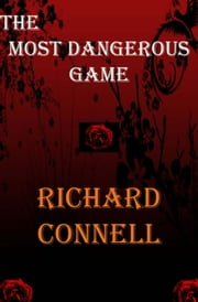 The most Dangerous Games ebook by Richard Connell
