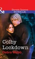 Colby Lockdown (Mills & Boon Intrigue) ebook by Debra Webb