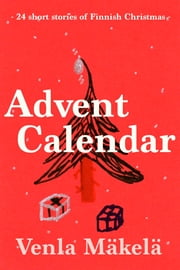 Advent Calendar ebook by Venla Mäkelä