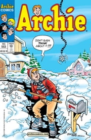 Archie #553 ebook by Barbara Slate,Mike Pellowski,George Gladir,Stan Goldberg,Bob Smith,Jack Morelli,Barry Grossman