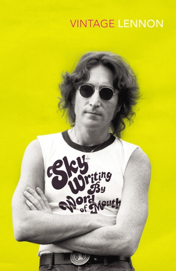 Ebook Skywriting By Word Of Mouth And Other Writings By John Lennon