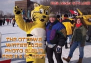 The Ottawa Winterlude Photo Album - Feb 11 & 15, 2007 (English eBook) ebook by Vinette, Arnold D