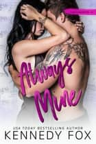Always Mine - Liam & Madelyn #1 E-bok by Kennedy Fox