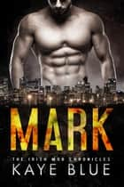 Mark ebook by Kaye Blue